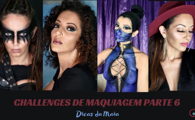 Challenges de Maquiagem – Parte6