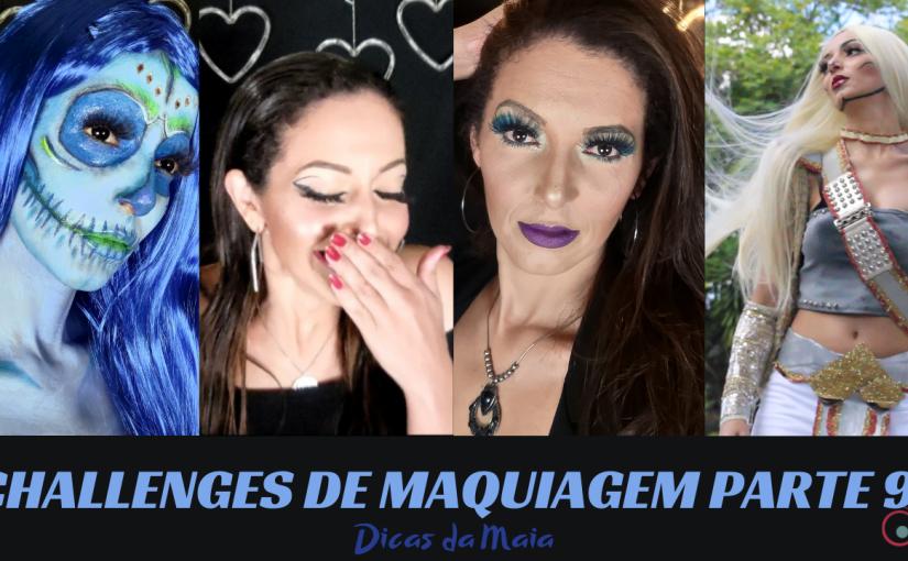 Challenges de Maquiagem – Parte9