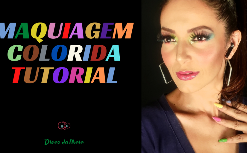 Tutorial de Maquiagem – Sombra colorida – CandyArco-íris