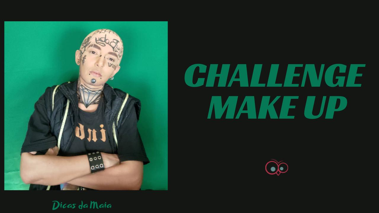 CHALLENGE MAKE UP