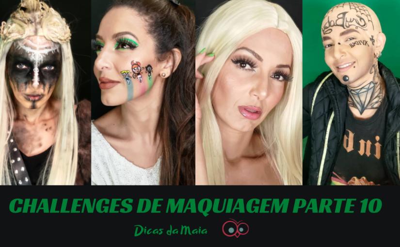 Challenges de Maquiagem – Parte10