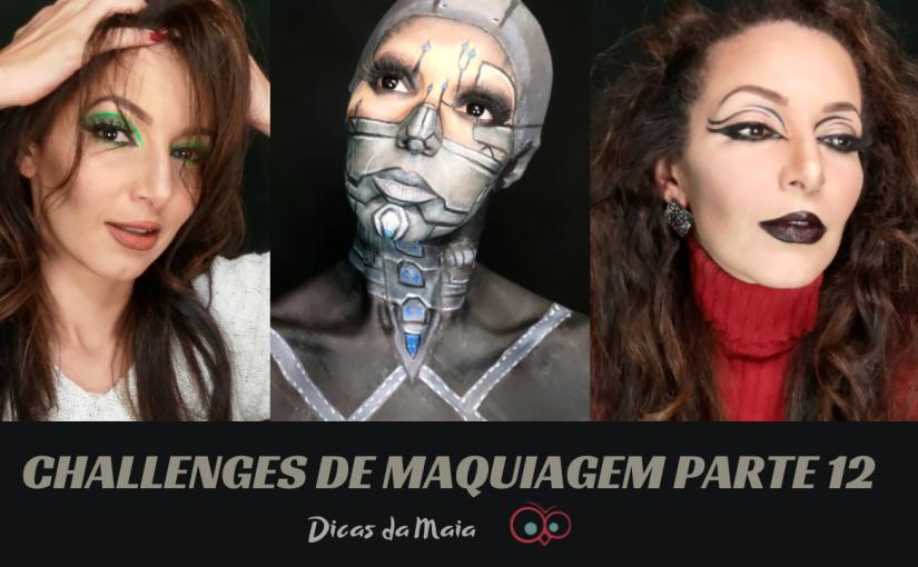 Challenges de Maquiagem – Parte12