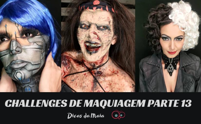 Challenges de Maquiagem – Parte13