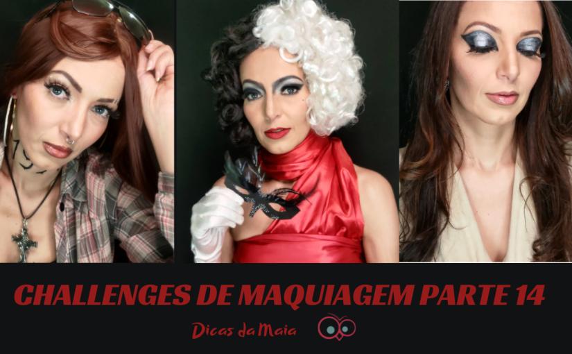 Challenges de Maquiagem – Parte14