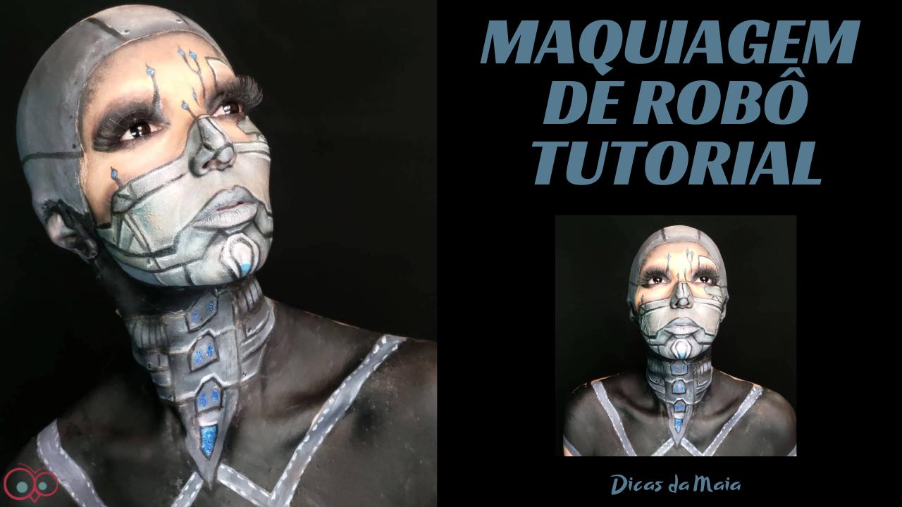 TUTORIAL MAQUIAGEM DE ROBÔ